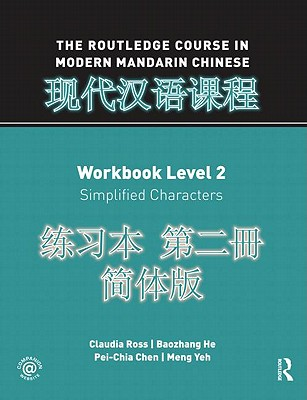 A Course in Modern Mandarin Chinese Wkbk Level 2 Simple By Ross, Claudia