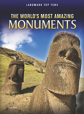 The World's Most Amazing Monuments By Weil, Ann